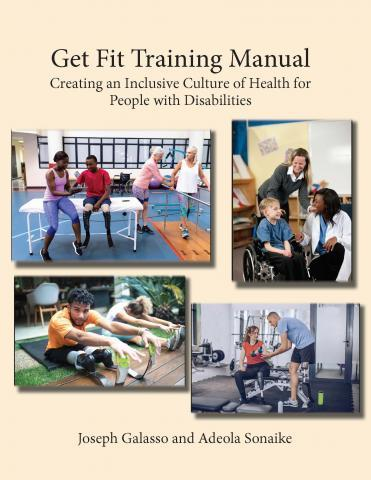 """Cover of the get Fit Training Manual with four pictures showing fitness professionals working with people with physical disabilities and a tagline stating """"Creating an inclusive culture of health for people with disabilities"""""""